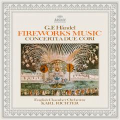 Handel: Music for the Royal Fireworks, Concerti a due cori Nos. 2 & 3 - Hedwig Bilgram, Karl Richter, English Chamber Orchestra