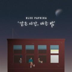 같은 시간, 다른 밤 - Bluepaprika
