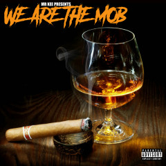 We Are The Mob - Mr. Kee