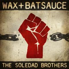 The Soledad Brothers - Batsauce, WAX