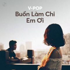 Buồn Làm Chi Em Ơi - Khải Đăng, Phan Duy Anh, Thanh Hưng, Vương Anh Tú