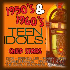 1950's & 1960's Teen Idols: Child Stars - Various Artists