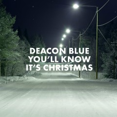 You'll Know It's Christmas - Deacon Blue