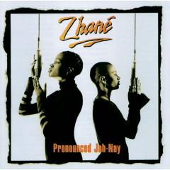 Pronounced Jah-Nay - Zhané