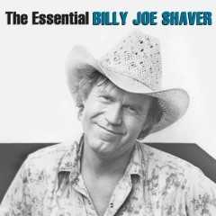 The Essential Billy Joe Shaver - Billy Joe Shaver