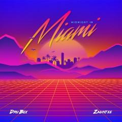 Midnight in Miami (feat. Zauntee) - Dru Bex, Zauntee