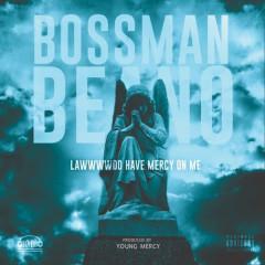 Lawwwwdd Have Mercy on Me - Bossman Beano