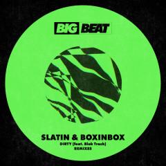 DIRTY (feat. Blak Trash) [Remixes] - SLATIN, BOXINBOX, Blak Trash