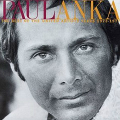 The Best Of The United Artists Years 1973-1977 - Paul Anka