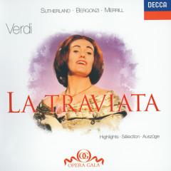 Verdi: La Traviata - Highlights - Dame Joan Sutherland, Carlo Bergonzi, Robert Merrill, Coro del Maggio Musicale Fiorentino, Orchestra del Maggio Musicale Fiorentino