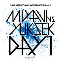 Samurai Session World Series Vol.2 MIYAVI Vs Yuksek Day 1 - MIYAVI, Yuksek