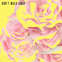 Don't Walk Away (Single)