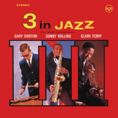3 in Jazz (Remastered) - Gary Burton,Sonny Rollins,Clark Terry