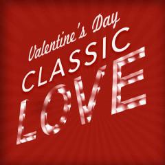Valentine's Day - Classic Love