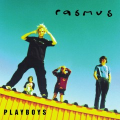 Playboys - The Rasmus