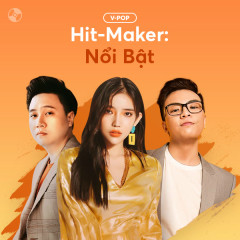 HIT-MAKER: Nổi Bật! - Various Artists