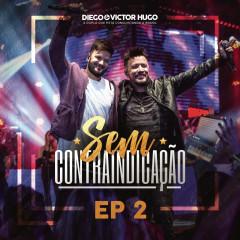 Sem Contraindicação, Parte 2 (Ao Vivo) - Diego & Victor Hugo