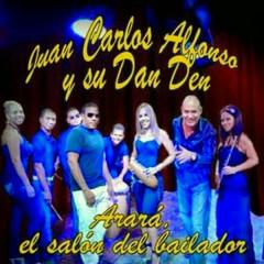 Arará, el Salón del Bailador (Remasterizado) - Juan Carlos Alfonso Y Su Dan Den