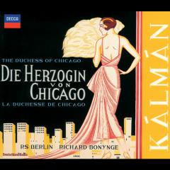Kálmán: Die Herzogin von Chicago - Various Artists, Berlin Radio Chorus, Radio-Symphonie-Orchester Berlin, Richard Bonynge
