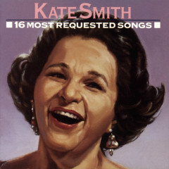16 Most Requested Songs - Kate Smith