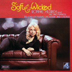 Soft And Wicked - Ronnie Aldrich & His 2 Pianos, London Festival Orchestra, London Festival Chorus