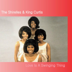 Love Is a Swinging Thing - King Curtis, The Shirelles