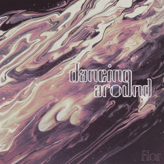 dancing around - Flor