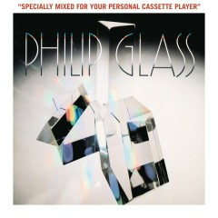 Glassworks - Specially Mixed for Your Personal Cassette Player - Philip Glass