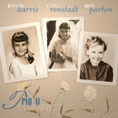 Trio II (Remastered) - Dolly Parton, Linda Ronstadt, Emmylou Harris