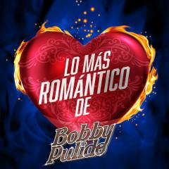 Lo Más Romántico De - Bobby Pulido