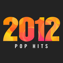 2012 Pop Hits - Various Artists