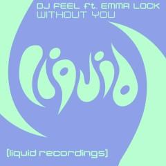 Without You (feat. Emma Lock) [Remixes] - DJ Feel, Emma Lock