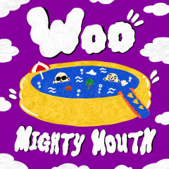 WOO - Mighty Mouth