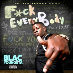 F*ck Everybody - Blac Youngsta