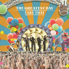 The Greatest Day. Take That Present The Circus Live - Take That
