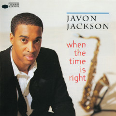 When The Time Is Right - Javon Jackson