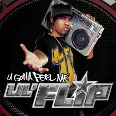 U Gotta Feel Me - Lil' Flip