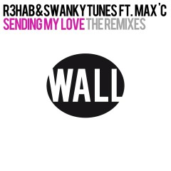 Sending My Love (feat. Max C) [The Remixes] - R3hab, Swanky Tunes, Max C