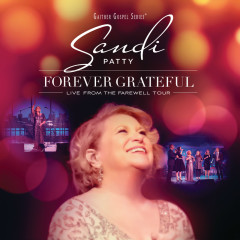 Forever Grateful (Live From The Farewell Tour) - Sandi Patty