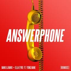 Answerphone (feat. Yxng Bane) [Remixes] - Banx & Ranx, Ella Eyre, Yxng Bane