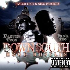 Down South Hood Hustlin' - Pastor Troy, Nino