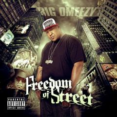 Freedom of Street - Big Omeezy