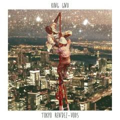 Tokyo Rendez-Vous - King Gnu