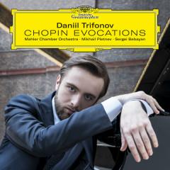 Chopin Evocations - Daniil Trifonov, Mahler Chamber Orchestra, Mikhail Pletnev, Sergei Babayan