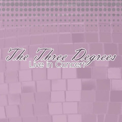 Live in Concert - The Three Degrees