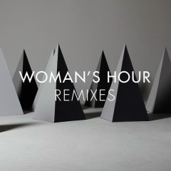 Remixes EP - Woman's Hour