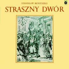 Straszny dwór: opera w 4 aktach - Various Artists