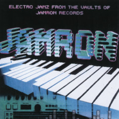 Electro Jamz From The Vaultz of Jamron Records - Various Artists
