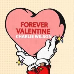 Forever Valentine - Charlie Wilson