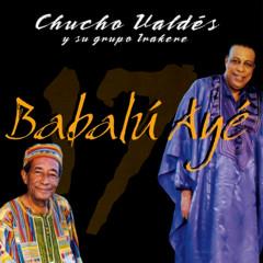 Babalú Ayé (Remasterizado) - Chucho Valdés,Irakere
